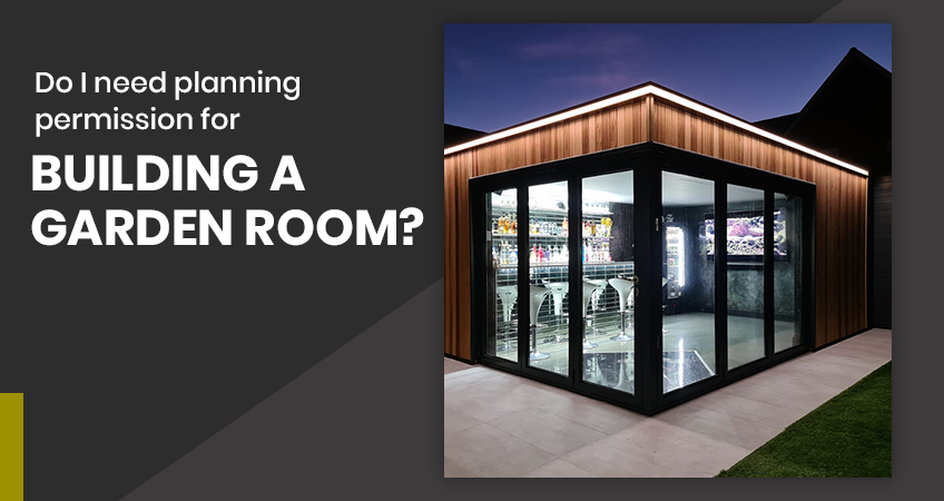Do I Need Planning Permission for Building a Garden Room?