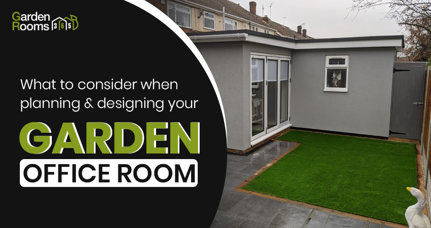 What to Consider When Planning & Designing your Garden Office Room