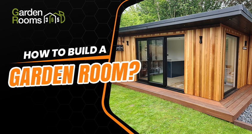 How To Build a Garden Room