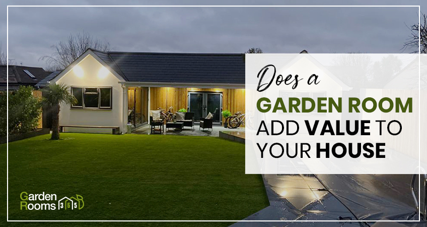 Does a Garden Room Add Value to Your House